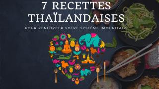 7 Recettes thaïlandaises pour renforcer votre système immunitaire